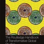 The Routledge Handbook of Transformative Global Studies (available now for pre-order)