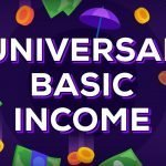 Universal Basic Income: A Standalone Alternative or a Step in the Right Direction to a Post-Capitalist Society?