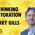 Rethinking restoration with Barry Gills